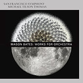 Mason Bates: Works for Orchestra de Michael Tilson Thomas