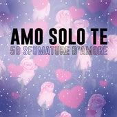 Amo solo te - 50 sfumature d'amore di Various Artists