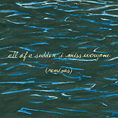 All of a Sudden I Miss Everyone (Remixes) de Explosions In The Sky