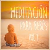 Meditación para Bebé, Vol. 1 (Música Tranquila y Apacible para Bebés) de Various Artists