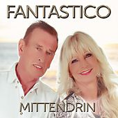 Mittendrin by Fantastico