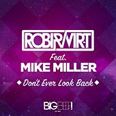 Don't Ever Look Back von Robi & Vir-T