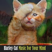 Music for Your Mind di Harley Cat