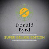 Super Deluxe Edition by Donald Byrd