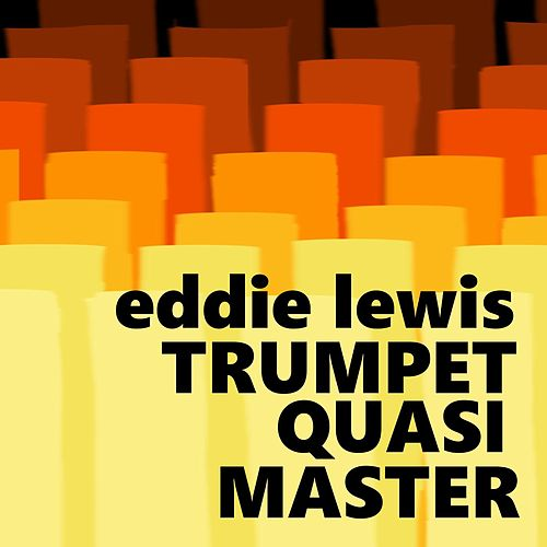 Trumpet Quasi Master by Eddie Lewis