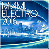 Miami Electro 2016 de Various Artists