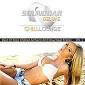 Soundbar Deluxe Chill Lounge, Vol. 2 (Best of Ibiza Chillout Ambient and Downbeat Tracks) by Various Artists