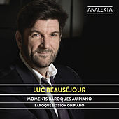 Baroque Session On Piano by Luc Beauséjour