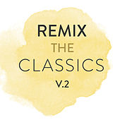 Remix The Classics (Vol. 2) von Various Artists