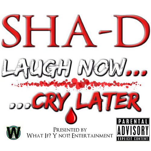 Laugh Now Cry Later Ep Explicit Ep By Shad Napster