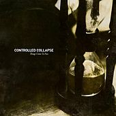 Things Come to Pass (Deluxe Edition) de Controlled Collapse