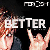 We Can Do It Better by Tracy Young