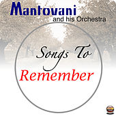 Songs To Remember von Mantovani & His Orchestra