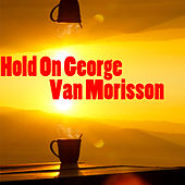 Hold On George (Live) von Various Artists