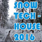Snow Tech-House 2016 von Various Artists