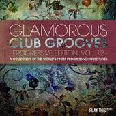 Glamorous Club Grooves - Progressive Edition, Vol. 12 von Various Artists