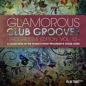 Glamorous Club Grooves - Progressive Edition, Vol. 12 von Various Artists