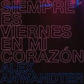 Siempre Es Viernes en Mi Corazón by Alex Anwandter