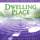 Living Waters: Dwelling Place von Various Artists