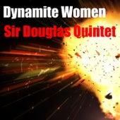 Dynamite Women de Sir Douglas Quintet