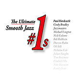 The Ultimate Smooth Jazz #1s by Various Artists