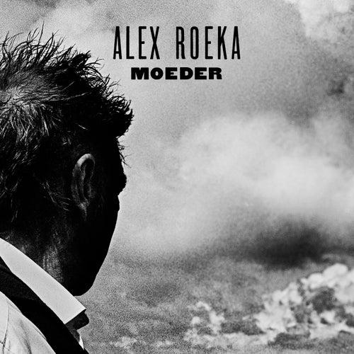 Moeder - Single by Alex Roeka