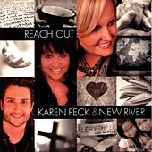 Reach Out by Karen Peck & New River