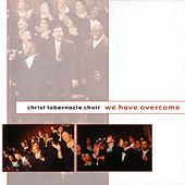 We Have Overcome by Christ Tabernacle Choir