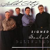 Signed Sealed Delivered by Gold City