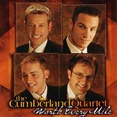 Worth Every Mile by The Cumberland Quartet