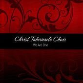 We Are One by Christ Tabernacle Choir