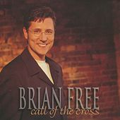 Call of the Cross by Brian Free