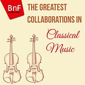 The Greatest Collaborations in Classical Music von Various Artists