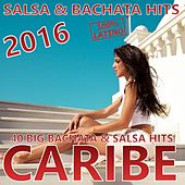 CARIBE 2016 (Bachata & Salsa Hits 2016) de Various Artists