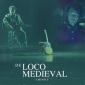De Loco Medieval de Chinoy