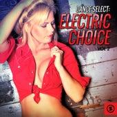 Dance Select: Electric Choice, Vol. 2 de Various Artists