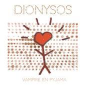 Vampire en pyjama de Dionysos