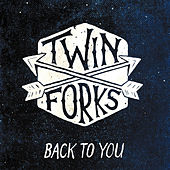 Back to You von Twin Forks