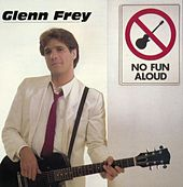 No Fun Aloud by Glenn Frey