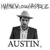 Austin by Matthew Logan Vasquez