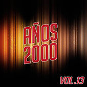 Años 2000 Vol. 13 by Various Artists
