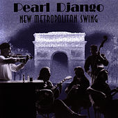 New Metropolitan Swing by Pearl Django