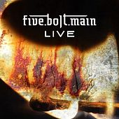 Live by Five Bolt Main