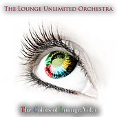 The Colors of Lounge, Vol. 1 de The Lounge Unlimited Orchestra