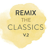 Remix The Classics de Various Artists