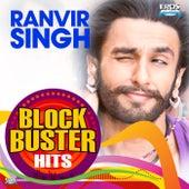 Ranveer Singh - Blockbuster Hits by Various Artists