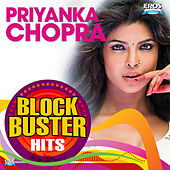 Priyanka Chopra - Blockbuster Hits by Various Artists