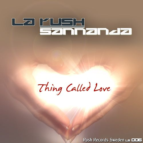 Thing Called Love by LA Rush