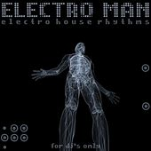Electro Man (Electro House Rhythms) by Various Artists
