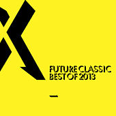 Future Classic: Best Of 2013 de Various Artists